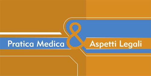 Pratica Medica & Aspetti Legali