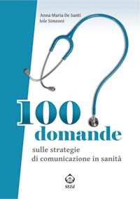 100 domande sulle strategie di comunicazione in sanità