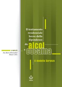 Il trattamento residenziale breve delle dipendenze da alcol e cocaina